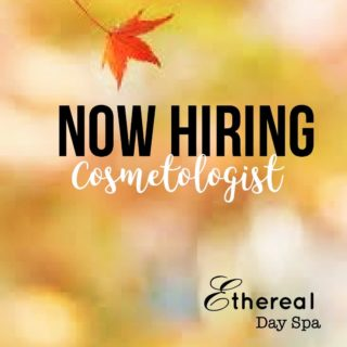 We are hiring Cosmetologists at Ethereal Day Spa! Great environment, built in clientele, and so much more!  Send your resumē to: Jessica@etherealdayspa.net