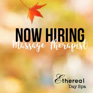 We are hiring Massage Therapists at Ethereal Day Spa! Great environment, built in clientele, and so much more!  Send your resumē to: Jessica@etherealdayspa.net